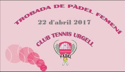 El III Encuentro de Pádel Femenino del CT Urgell abre inscripciones el lunes 20