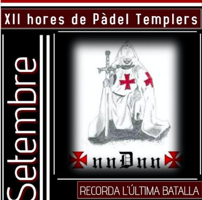 ABIERTAS LAS INSCRIPCIONES AL PADEL TEMPLARIOS DEL 8 DE SEPTIEMBRE