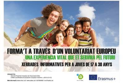 XERRADES INFORMATIVES SOBRE EL VOLUNTARIAT EUROPEU.