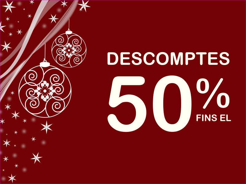 DESCOMPTES DE FINS EL 50%