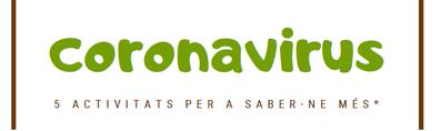 Vols saber més sobre el Coronavirus?