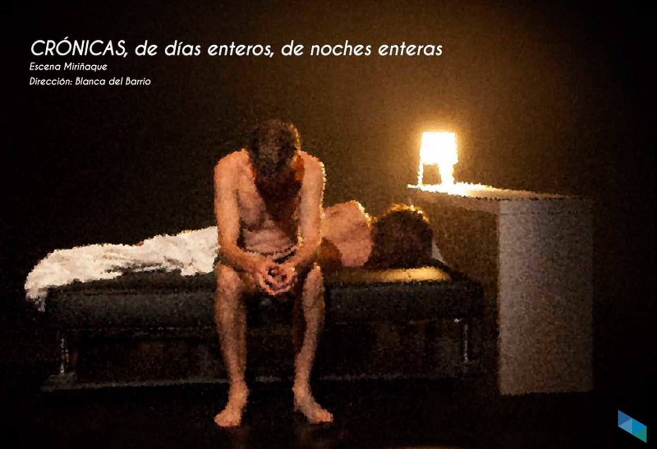 """""""Chronicles of whole days, of whole nights"""", by Escena Miriñaque (Performing Arts)"""