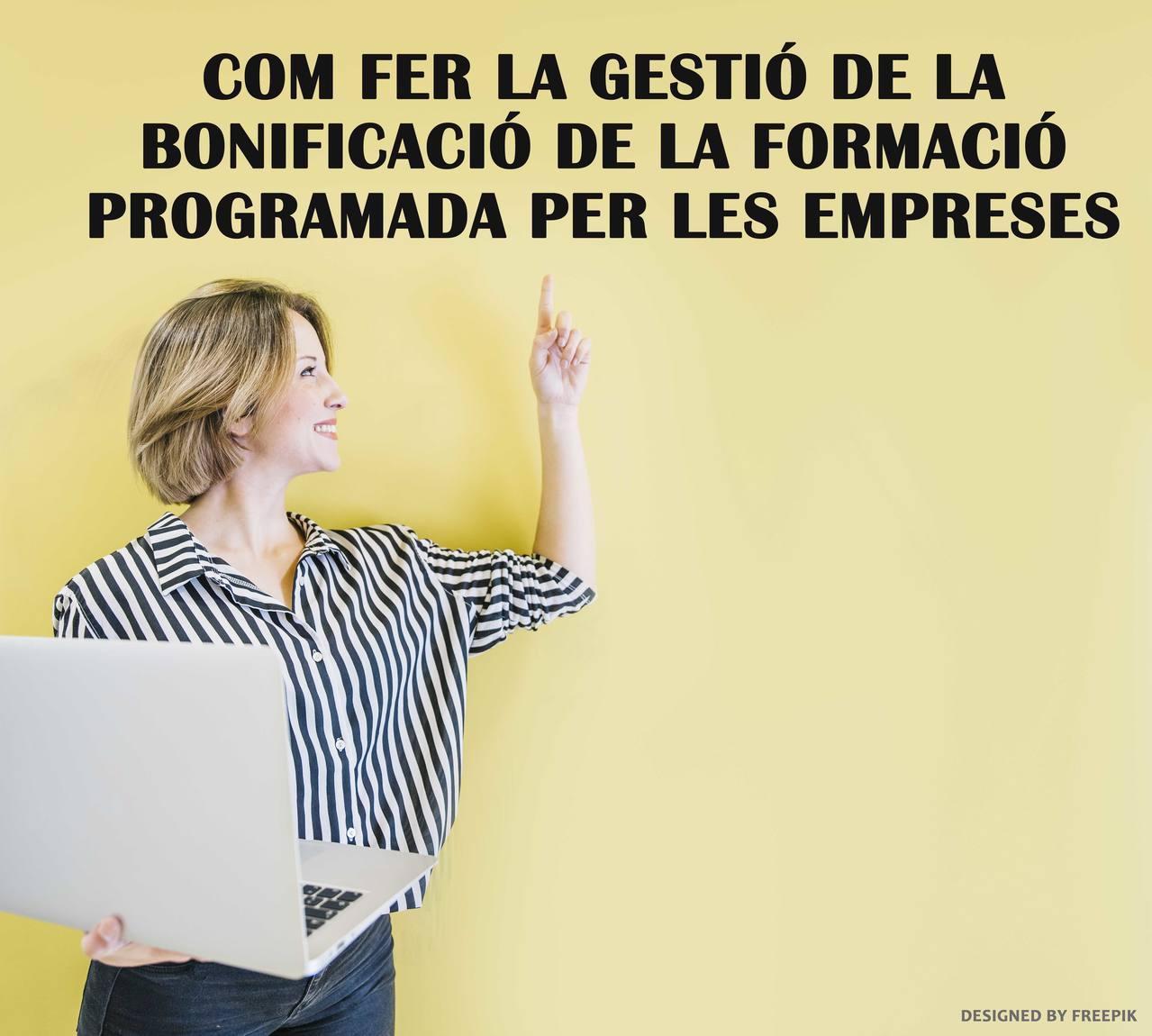 COM FER LA GESTIÓ DE LA BONIFICACIÓ DE LA FORMACIÓ PROGRAMADA PER LES EMPRESES