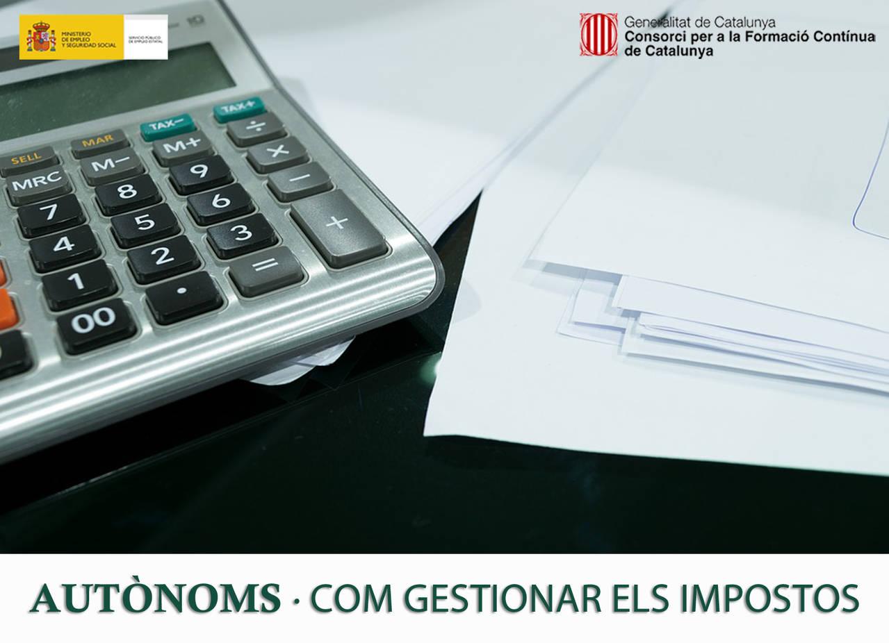 AUTÒNOMS • COM GESTIONAR ELS IMPOSTOS (SUBVENCIONAT)