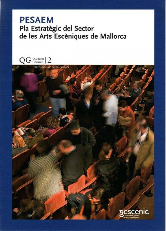 PESAEM PLA ESTRATÈGIC DEL SECTOR DE LES ARTS ESCÈNIQUES DE MALLORCA