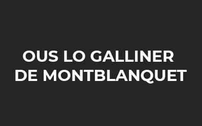 OUS LO GALLINER DE MONTBLANQUET
