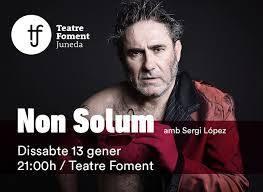 """Sergi López, amb """"Non Solum"""", inicia la temporada del Teatre Foment"""