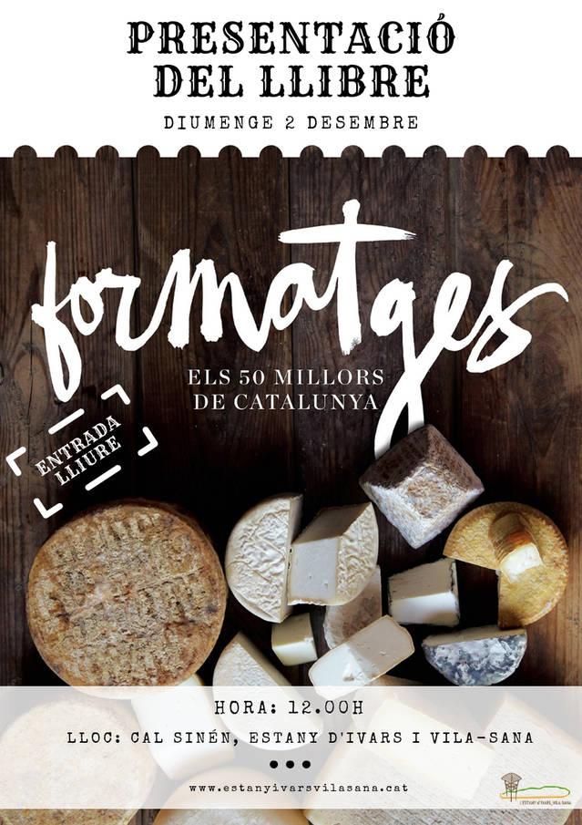 El formatge, protagonista el proper diumenge 2 de desembre a Cal Sinén, a l'Estany d'Ivars i Vila-sana