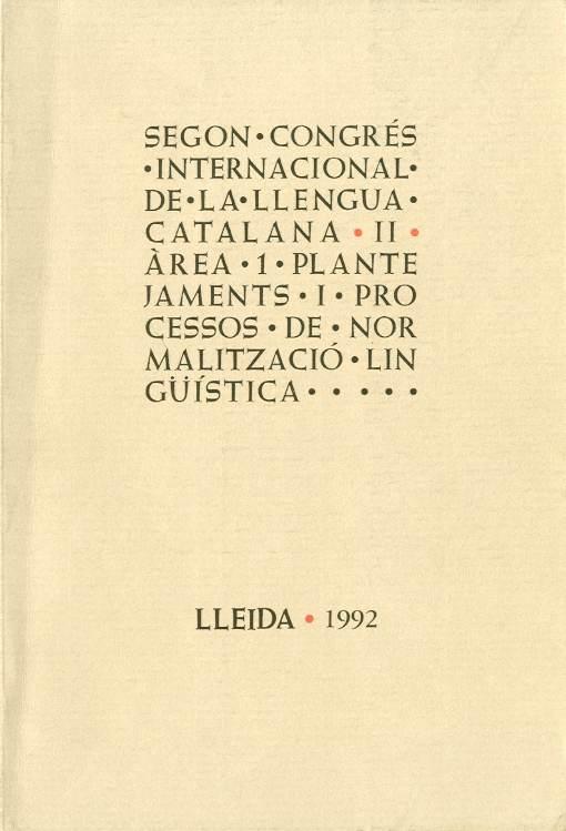 Actes del II Congrés internacional de la llengua catalana. Àrea científica núm. I. Plantejaments i processos de normalització lingüística