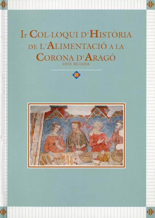 Actes del Ir Col·loqui d'història de l'alimentació a la Corona d'Aragó.[Vol. I, ponències]