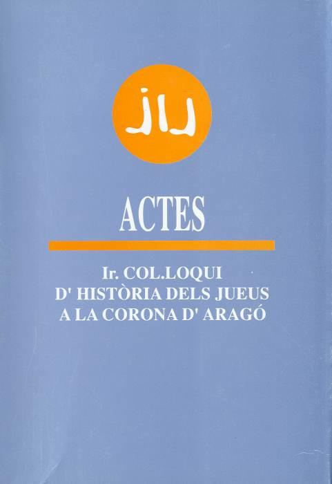 Actes del Ir Col·loqui d'història dels jueus a la Corona d'Aragó