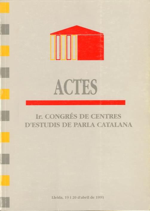 Actes del Ir Congrés de Centres d'Estudis de Parla Catalana