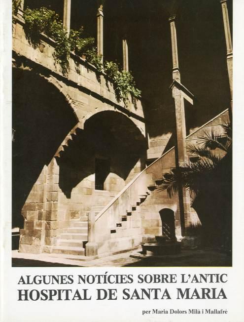 Algunes notícies sobre l'antic Hospital de Santa Maria