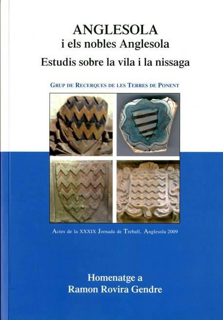 Anglesola i els nobles Anglesola. Estudis sobre la vila i la nissaga