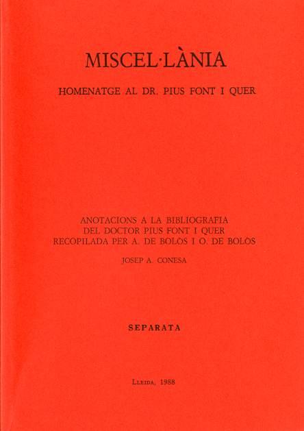 Anotacions a la bibliografia del Dr. Pius Font i Quer recopilada per A. Bolòs i O. de Bolòs (Miscel·lània homenatge al Dr. Pius Font i Quer)