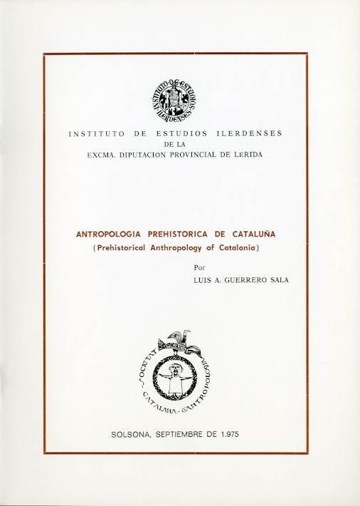 Antropología prehistórica de Cataluña = Prehistorical Anthropology of Catalonia (la Taula rodona d'Antropologia Catalana)