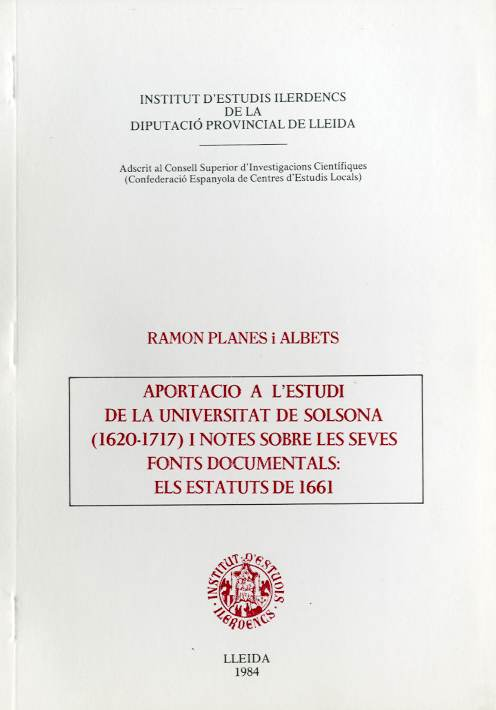 Aportació a l'estudi de la Universitat de Solsona (1620-1717) i notes sobre les seves fonts documentals: els estatuts de 1661 (Miscel·lània