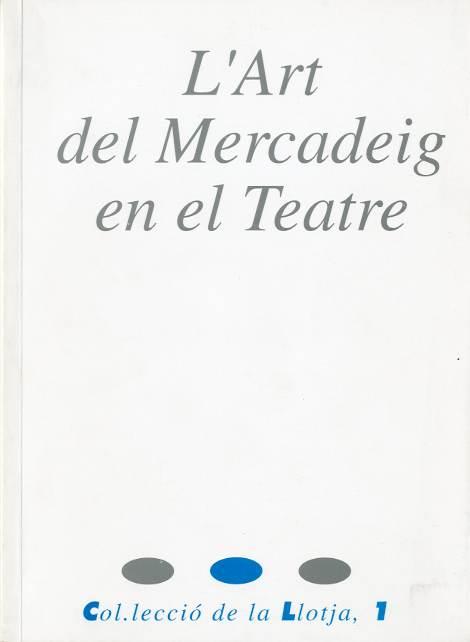 Art del mercadeig en el teatre, L'