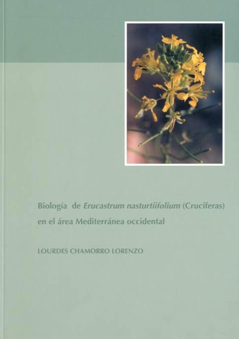 Biología de 'Erucastrum nasturtiifolium' (Crucíferas) en el área Mediterránea occidental. Sistema reproductivo, genética, ecología y dinámica de poblaciones