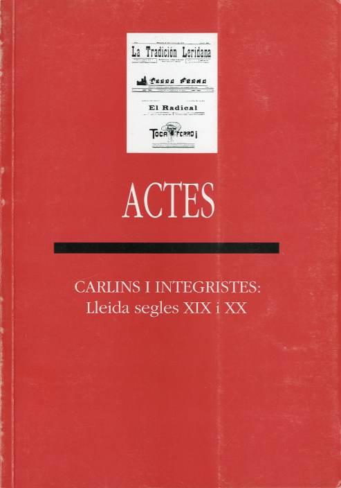 Carlins i integristes: Lleida segles XIX i XX