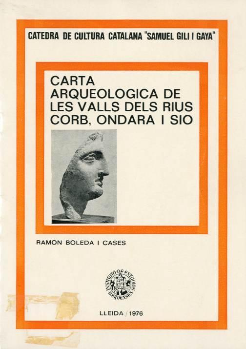 Carta arqueològica de les valls dels rius Corb, Ondara i Sió