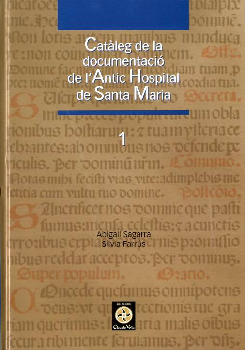 Catàleg de la documentació de l'Antic Hospital de Santa Maria