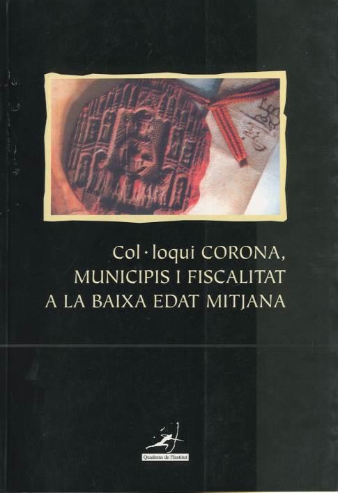 Col·loqui Corona, municipis i fiscalitat a la baixa Edat Mitjana