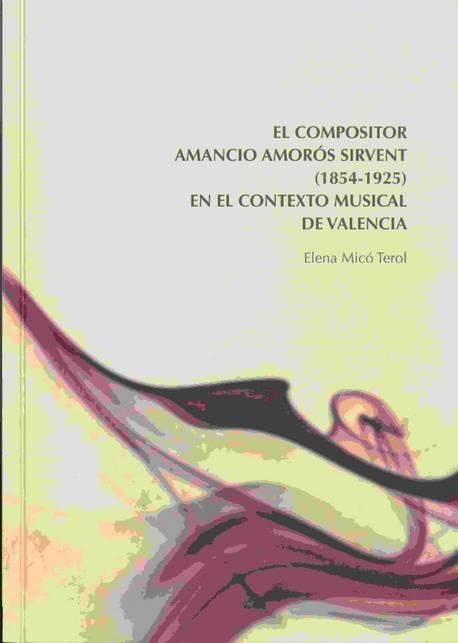 Compositor Amancio Amorós Sirvent (1854-1925) en el contexto musical de València, El