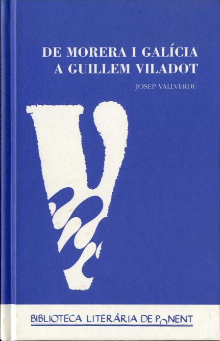 De Morera i Galícia a Guillem Viladot