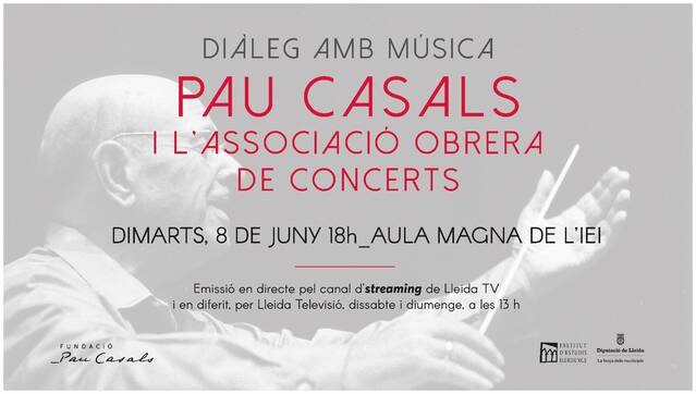 Diàleg amb música - Pau Casals i l'Associació Obrera de Concerts