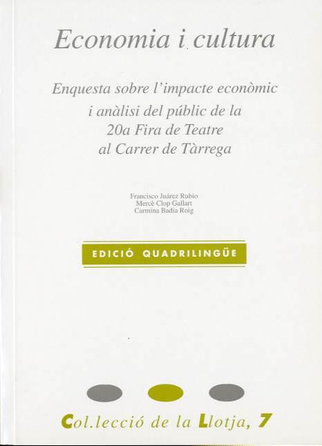 Economia i cultura. Enquesta sobre l'impacte econòmic i anàlisi del públic de la 20a Fira de Teatre al Carrer de Tàrrega