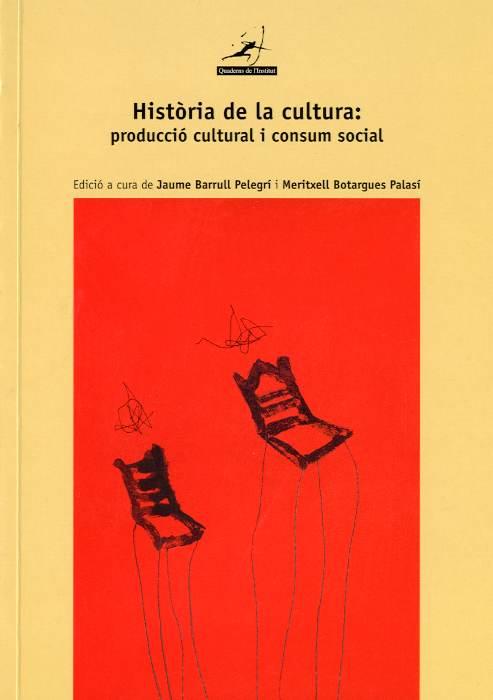 Història de la cultura: producció cultural i consum social