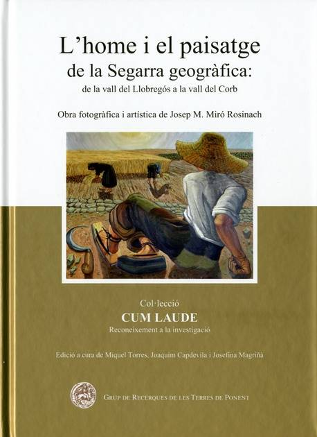 Home i el paisatge de la Segarra geogràfica: de la vall del Llobregós a la vall dels Corb. L'.
