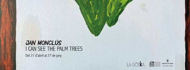 I can see the palm trees' de jan Monclús