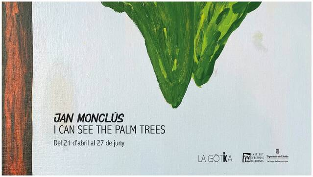 'I can see the palm trees'   Jan Monclús