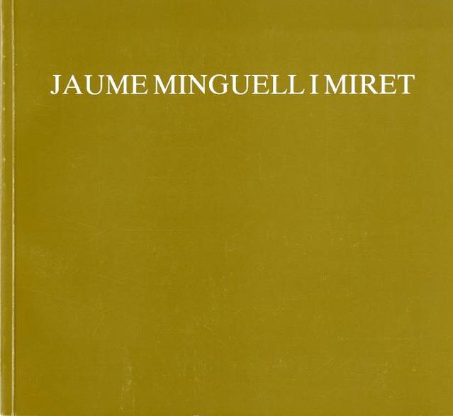 Jaume Minguell Miret. Quaranta-set anys de pintura