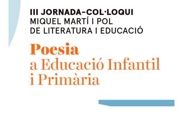 La III Jornada-Col·loqui Miquel Martí i Pol adopta el format digital i posa la seva mirada en la 'Poesia a Educació Infantil i Primària'
