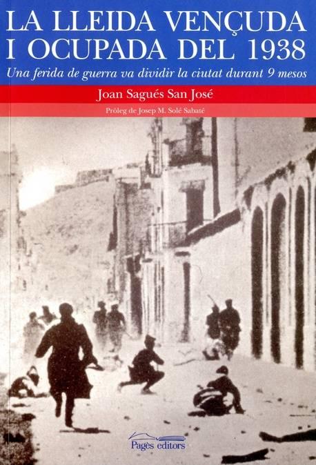 Lleida vençuda i ocupada del 1938, La