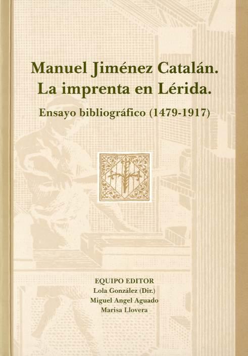 Manuel Jiménez Catalán. La imprenta en Lérida. Ensayo bibliográfico (1479-1917)
