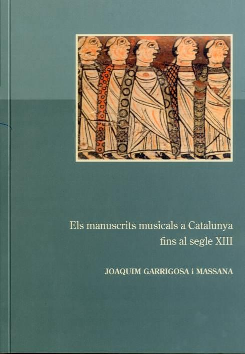 Manuscrits musicals a Catalunya fins al segle XIII, Els