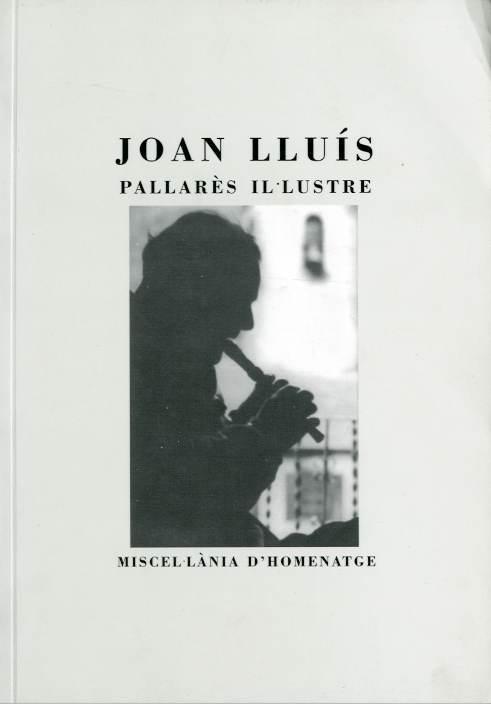 Miscel·lània d'Homenatge a Joan Lluís, pallarès il·lustre