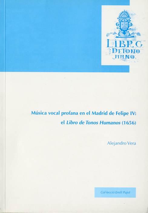 Música vocal profana en el Madrid de Felipe IV: El libro de tonos humanos (1656)
