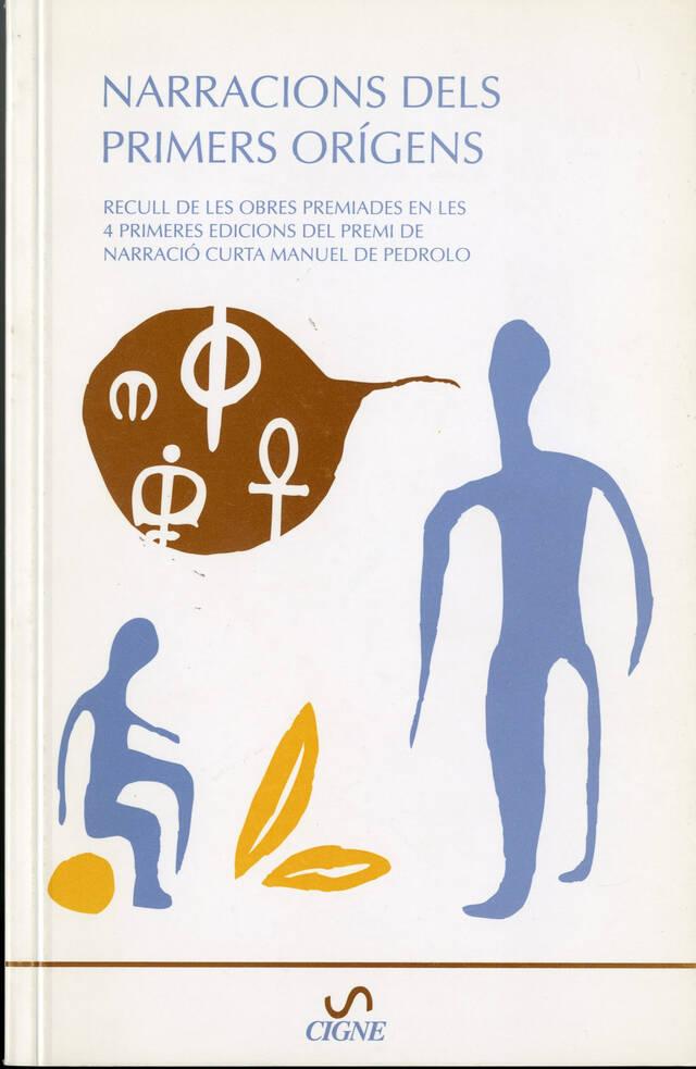Narracions dels primers orígens. Recull de les obres premiades en les 4 primeres edicions del premi de narració curta Manuel de Pedrolo
