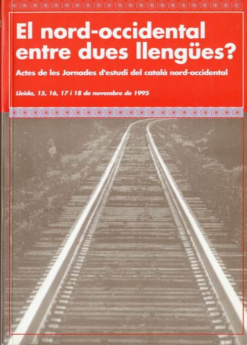 Nord-occidental entre dues llengües?, El. Actes de les jornades d'estudi del català nord-occidental