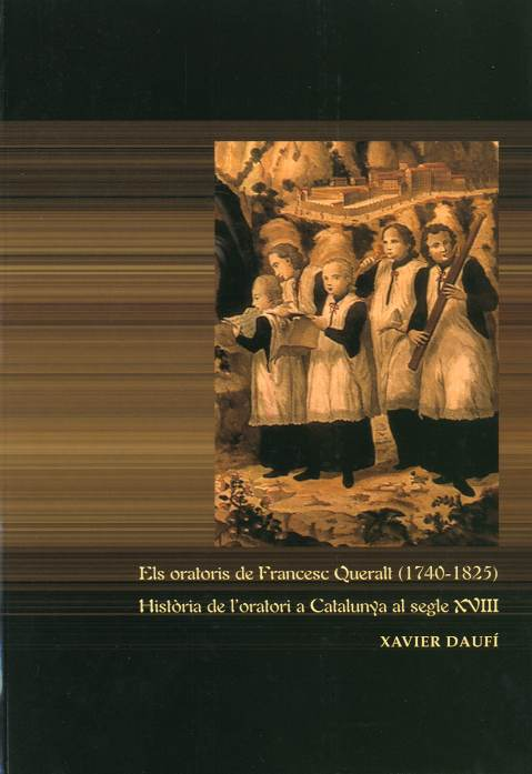 Oratoris de Francesc Queralt (1740-1825), Els. Història de l'oratori a Catalunya al segle XVIII