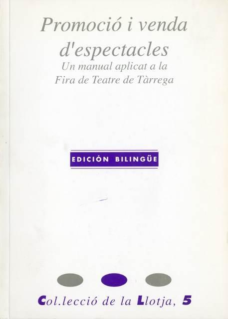 Promoció i venda d'espectacles. Un manual aplicat a la Fira de Teatre de Tàrrega