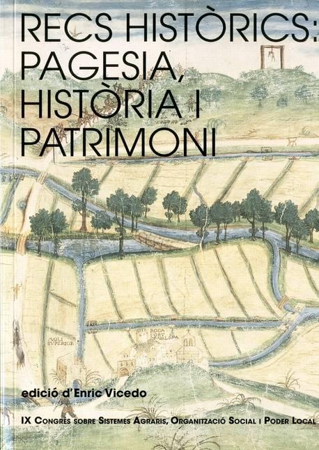 Recs històrics: pagesia, història i patrimoni