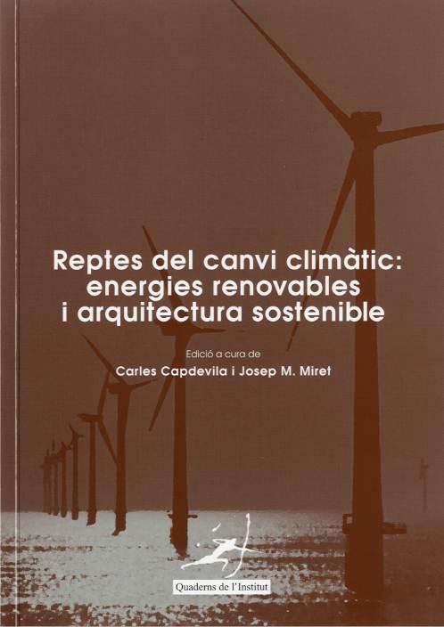 Reptes del canvi climàtic: energies renovables i arquitectura sostenible