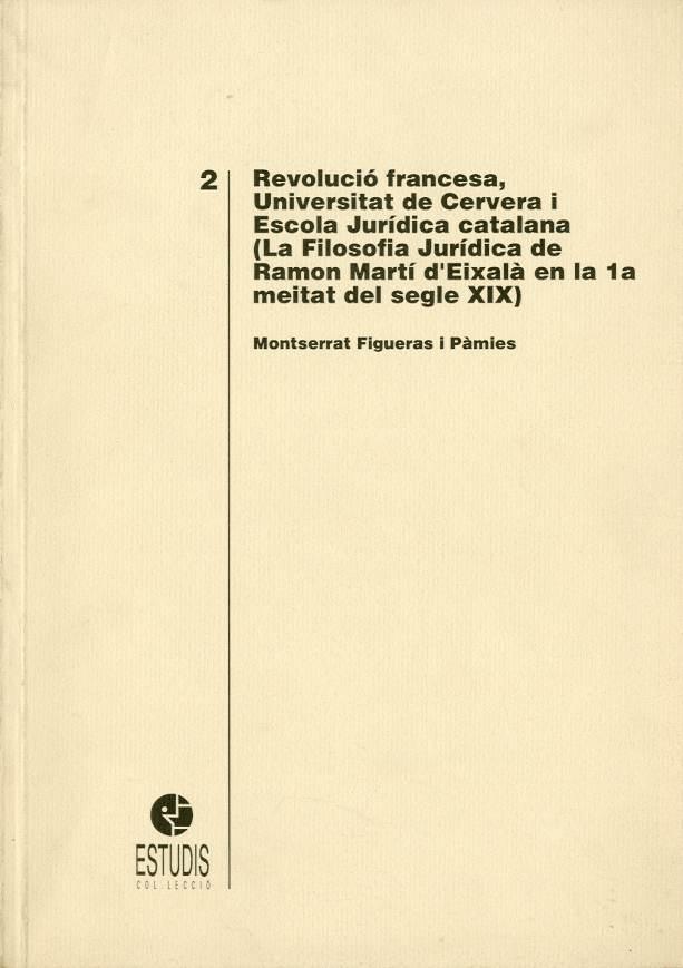 Revolució francesa, Universitat de Cervera i Escola Jurídica catalana (La Filosofia Jurídica de Ramon Martí d'Eixalà en la 1a meitat del segle XIX)