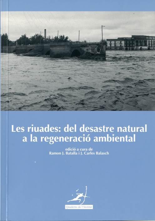 Riuades : del desastre natural a la regeneració ambiental, Les